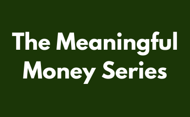 meaningful money series